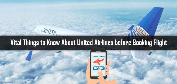 Vital Things to Know About United Airlines before Booking Flight