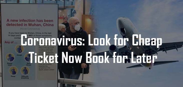 Coronavirus: Look for Cheap Ticket Now Book for Later
